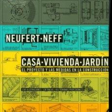 Libros: CASA-VIVIENDA-JARDÍN: EL PROYECTO Y LAS MEDIDAS EN LA CONSTRUCCIÓN PETER NEUFERT (NUEVO, PRECINTADO). Lote 48001401