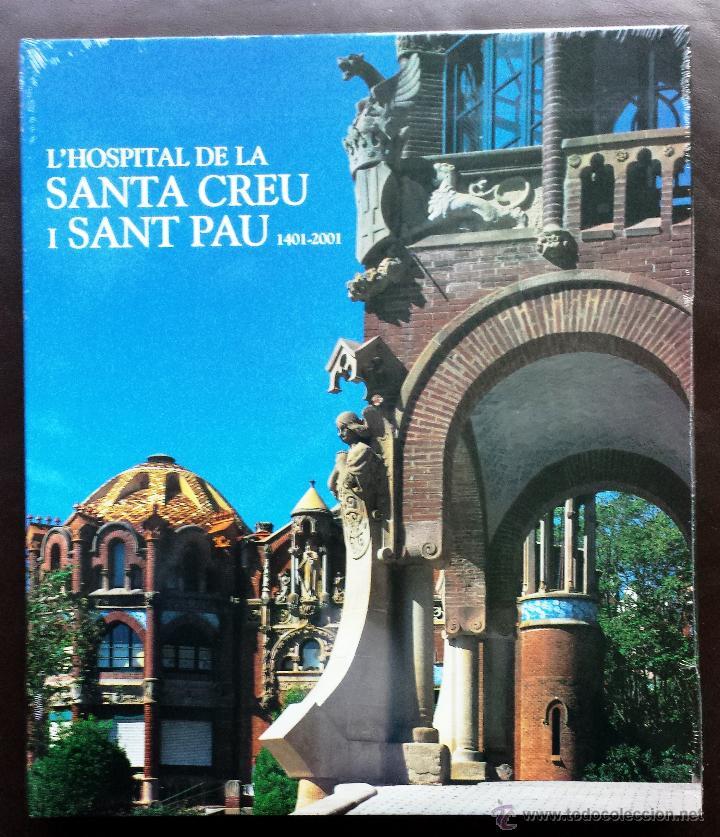L'HOSPITAL DE LA SANTA CREU I SANT PAU 1401-2001 NUEVO TAPA DURA SEXTO CENTENARIO EN CATALÁN (Libros Nuevos - Bellas Artes, ocio y coleccionismo - Arquitectura)