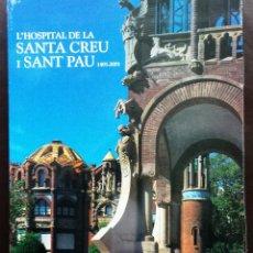 Libros: L'HOSPITAL DE LA SANTA CREU I SANT PAU 1401-2001 NUEVO TAPA DURA SEXTO CENTENARIO EN CATALÁN. Lote 52469145