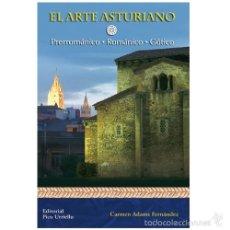 Libros: ARTE ASTURIANO PREROMANICO ROMANICO GOTICO - EDITORIAL PICU URRIELLU 100%NUEVO CARMEN ADAMS FERNANDE. Lote 56319867