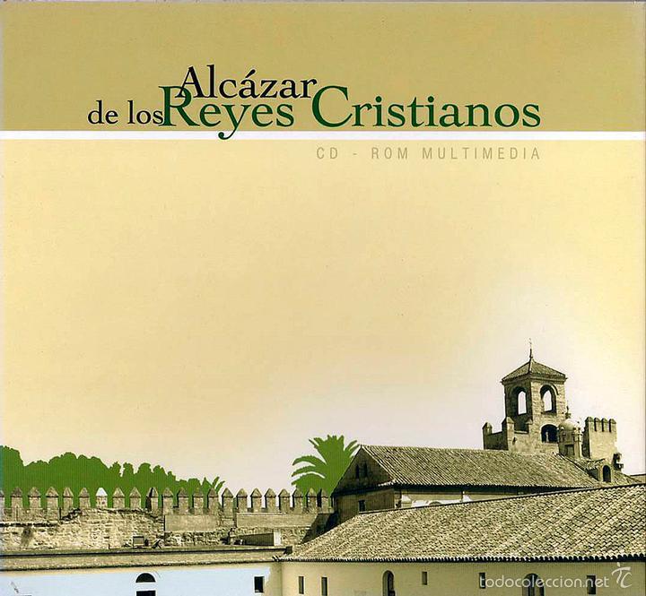 EL ALCAZAR DE LOS REYES CRISTIANOS (CD-ROM MULTIMEDIA) (Libros Nuevos - Bellas Artes, ocio y coleccionismo - Arquitectura)