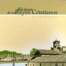 Libros: EL ALCAZAR DE LOS REYES CRISTIANOS (CD-ROM MULTIMEDIA). Lote 57436737