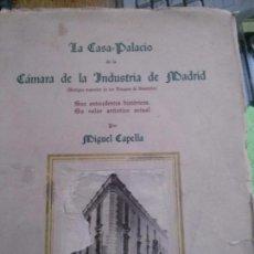 Libros: LA CASA PALACIO DE LA CAMARA DE LA INDUSTRIS DE MADRID 1948. Lote 87445120
