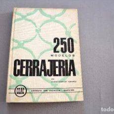Libros: CERRAJERÍA CEAC, 250 MODELOS. Lote 94950771