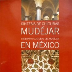Libros: CORTÉS MARTÍNEZ, INMACULADA [DIRECTORA]. ITINERARIO CULTURAL DEL MUDÉJAR EN MÉXICO. 2003.. Lote 99422103