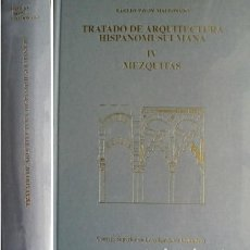 Libros: PAVÓN MALDONADO, BASILIO. TRATADO DE ARQUITECTURA HISPANOMUSULMANA. TOMO CUARTO: MEZQUITAS... 2009.. Lote 99425395