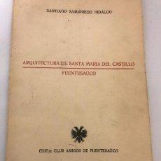 Libros: ZAMORA,SANTA MARIA DEL CASTILLO.(FUENTESAUCO) SANTIAGO SAMANIEGO. Lote 100468947