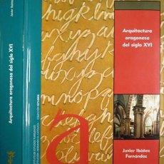 Libros: IBÁÑEZ FERNÁNDEZ, JAVIER. ARQUITECTURA ARAGONESA DEL SIGLO XVI. 2005.. Lote 100495883