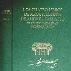 Libros: PALLADIO, ANDREA. LOS CUATRO LIBROS DE ARQUITECTURA DE ARQUITECTURA DE ANDREA PALLADIO... 2003.. Lote 100572723
