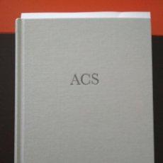 Libros: ACS. ACTIVIDADES DE CONSTRUCCIÓN Y SERVICIOS. SINCE 1873. Lote 104236503