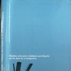 Libros: POZO MUNICIO, J.M... MODELOS ALEMANES E ITALIANOS PARA ESPAÑA EN LOS AÑOS DE LA POSTGUERRA... 2004.. Lote 105435299