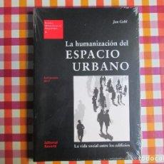 Libros: LA HUMANIZACIÓN DEL ESPACIO URBANO. JAN GEHL. Lote 109581523