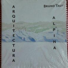 Libros: ARQUITECTURA ALPINA. BRUNO TAUT.. Lote 111022727