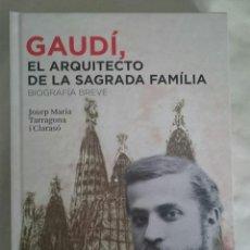 Libros: GAUDÍ, EL ARQUITECTO DE LA SAGRADA FAMÍLIA. Lote 112048423