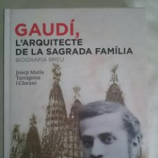 Libros: GAUDÍ, L'ARQUITECTE DE LA SAGRADA FAMÍLIA. Lote 112048827