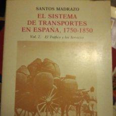 Libros: EL SISTEMA DE TRANSPORTES EN ESPAÑA 1750-1850 VOL:2 EL TRÁFICO Y LOS SERVICIOS . Lote 112432547