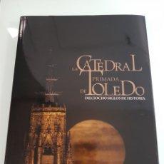 Libros: LA CATEDRAL PRIMADA DE TOLEDO DIECIOCHO SIGLOS DE HISTORIA. PROMECAL PUBLICACIONES. Lote 112779860