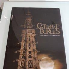 Libros: LA CATEDRAL DE BURGOS OCHO SIGLOS DE HISTORIA Y ARTE. DIARIO DE BURGOS. Lote 112780014