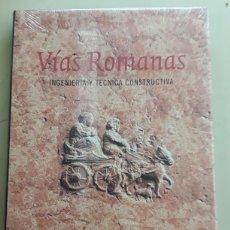 Libros: VÍAS ROMANAS , INGENIERÍA Y TÉCNICA CONSTRUCTIVA / MINISTERIO DE FOMENTO / 241 PG / SIN DESPRECINTAR. Lote 121719015