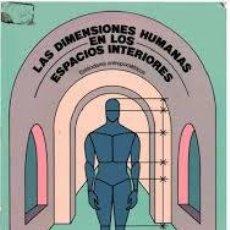 Libros: LAS DIMENSIONES HUMANAS EN LOS ESPACIOS INTERIORES. Lote 122844279