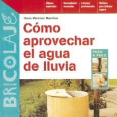 Libros: COMO APROVECHAR EL AGUA DE LLUVIA DE HANS-WERNER BASTIAN. Lote 122852311