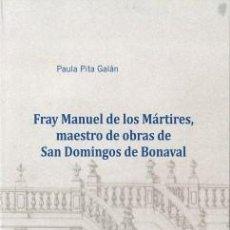 Libros: FRAY MANUEL DE LOS MÁRTIRES, MAESTRO DE OBRAS DE SAN DOMINGOS DE BONAVAL. BIBLIOTECA CIENTIFICA. Lote 125695539