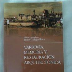 Libros: VARSOVIA, MEMORIA Y RESTAURACIÓN ARQUITECTÓNICA. JAVIER GALLEGO ROCA.. Lote 126986868