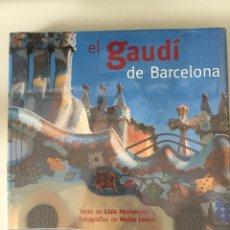 Libros: EL GAUDÍ DE BARCELONA, LLUIS PERMANYER, MELBA LEVICK, EDICIONES POLÍGRAFA, 2009. Lote 128436875