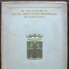 Libros: EL PALACIO DE LA EXCMA. DIPUTACION PROVINCIAL DE BARCELONA. 1929. Lote 133421978