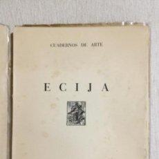 Libros: LIBRO CUADERNO DE ARTE ÉCIJA.EDITORIAL MUNDO HISPÁNICO.FOTOGRAFIAS DE J.DEL PALACIO.LUIS FEDUCHI.. Lote 143765150
