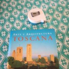 Libros: ARTE Y ARQUITECTURA TOSCANA. Lote 148754465