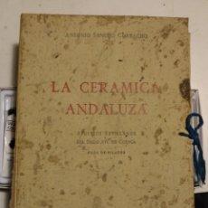 Libros: LA CERAMICA ANDALUZA ( CASA PILATOS). Lote 155897858