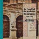 Libros: LA FACULTAD DE MEDICINA DE ZARAGOZA (FDEZ. DOCTOR) INST. FERNANDO EL CATÓLICO 2019. Lote 156528498