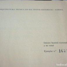 Libros: LA ARQUITECTURA TECNICA EN SUS TEXTOS HISTORICOS. ALBERTI EJEMPLAR NUMERO 1671. Lote 163609626