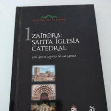 Libros: ZAMORA SANTA IGLESIA CATEDRAL JOSÉ ANGEL RIVERA DE LAS HERAS . Lote 163779102