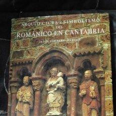 Libros: ARQUITECTURA Y SIMBOLISMO DEL ROMANICO EN CANTABRIA ( JESUS HERRERO MARCOS ). Lote 165075498