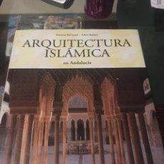Libros: ARQUITECTURA ISLAMICA EN ANDALUCÍA TAPA DURA 240 PAG. Lote 165117898