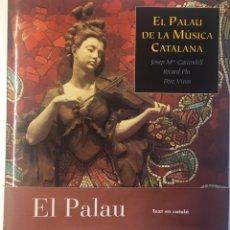 Libros: EL PALAU DE LA MUSICA CATALANA. Lote 167774126