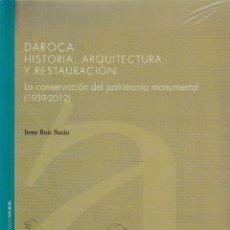Libros: DAROCA. HISTORIA, ARQUITECTURA Y RESTAURACIÓN (I. RUIZ BAZÁN) I.F.C. 2019. Lote 171511869
