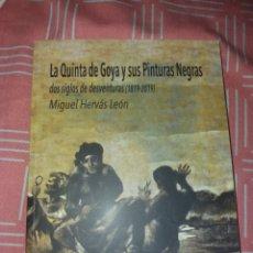 Libros: LA QUINTA DE GOYA Y SUS PINTURAS NEGRAS 1819 - 2019 MADRID - MIGUEL HERVAS - ED. CASIMIRO. Lote 196362840