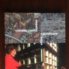 Libros: CIUTATS CANTONADES, VILLES CARREFOURS INSPIRADO EN LA BARCELONA URBANÍSTICA DEL FÓRUM DE LAS CULTURA. Lote 177200050