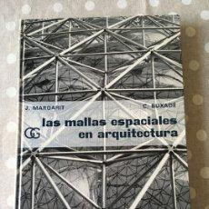 Libros: LAS MALLAS ESPACIALES EN ARQUITECTURA - MARGARIT, J./ BUXADÉ, C.. Lote 177391600