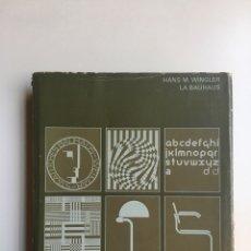 Libros: LA BAUHAUS: WEIMAR, DESSAU, BERLÍN, 1919 - 1933 - HANS M. WINGLER. ED. GUSTAVO GILI. ARQUITECTURA. Lote 177757473