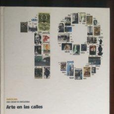 Libros: ARTE EN LAS CALLES. UN PASEO POR LAS OBRAS DE ARTE DE LAS CALLES DE BARCELONA. . Lote 179102980