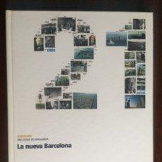 Libros: LA NUEVA BARCELONA. LA TRANSFORMACIÓN Y DIGNIFICACIÓN DE LA CIUDAD POPULAR. LA EVOLUCIÓN URBANA. Lote 179322270