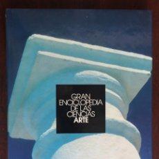 Libros: CIENCIAS DEL ARTE. COLECCIÓN GRAN ENCICLOPEDIA DE LAS CIENCIAS. ARQUITECTURA, ESCULTURA Y PINTURA,. Lote 181408032