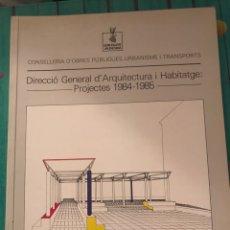 Libros: DIRECCIÓ GENERAL D'ARQUITECTURA I HABITATGE : PROJECTES 1984-198. VALÈNCIA, 1985.. Lote 181621010