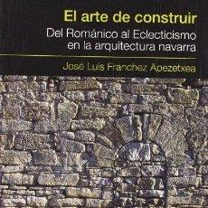 Libros: EL ARTE DE CONSTRUIR (J.L. FRANCHEZ APEZETXEA) EUNSA 2007. Lote 183169605