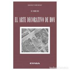 Libros: EL ARTE DECORATIVO HOY (LE CORBUSIER) EUNSA 2013. Lote 183170146