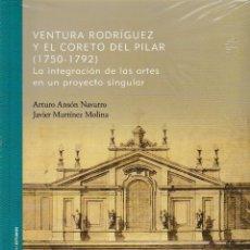 Libros: VENTURA RODRÍGUEZ Y EL CORETO DEL PILAR 1750-1792 (A. ANSÓN / J. MARTÍNEZ) I.F.C. 2019. Lote 184033573